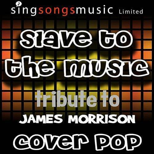Slave To The Music (Originally Performed By James Morrison) [Tribute Version]