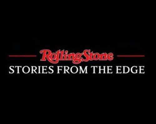 Rolling Stone: Stories From The Edge [Documentary]