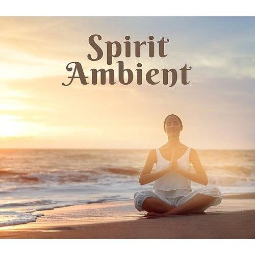Spirit Ambient: Deep Calm For Meditation