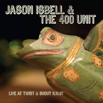Jason Isbell - Live At Twist & Shout 11.16.07 [LP]