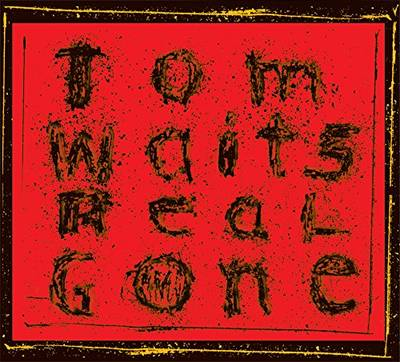 Tom Waits - Real Gone: Remixed And Remastered [2LP]