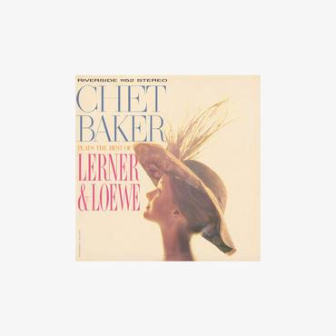 Chet Baker Plays The Best Of Lerner And Loewe [LP]