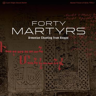 Forty Martyrs: Armenian Chanting from Aleppo (Syria)