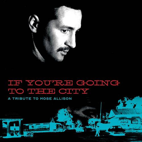 If You're Going To The City: A Tribute To Mose Allison [LP]