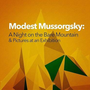 Modest Mussorgsky: A Night On The Bare Mountain & Pictures At An Exhibition