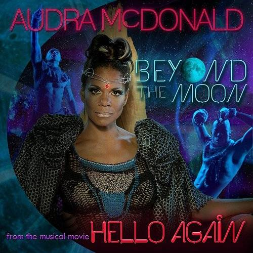 "Beyond The Moon (From The Musical Movie ""Hello Again"")"