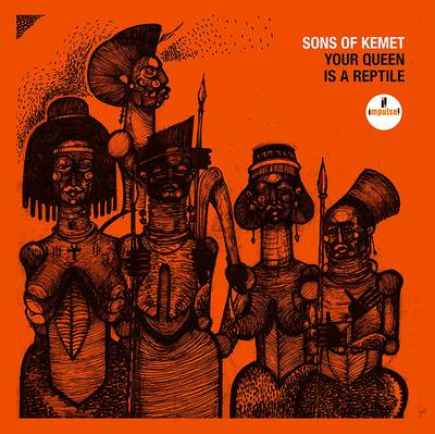Sons Of Kemet - Your Queen Is A Reptile [LP]