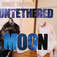 Built To Spill - Untethered Moon [Vinyl]