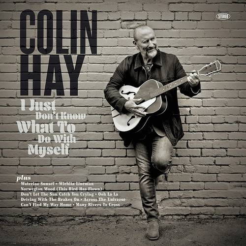 Colin Hay - I Just Don't Know What To Do With Myself