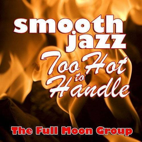 Smooth Jazz Too Hot To Handle