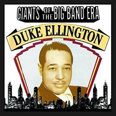 Duke Ellington - Giants Of The Big Band Era: Duke Ellington
