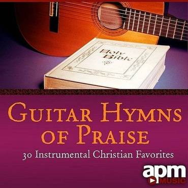 Guitar Hymns Of Praise - 30 Instrumental Christian Favorites