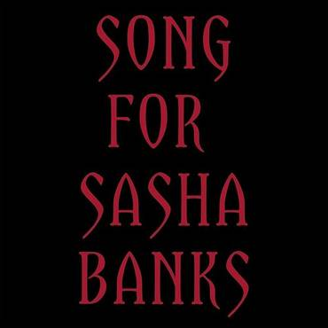 Song For Sasha Banks - Single