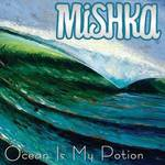 Mishka - Ocean Is My Potion Ep
