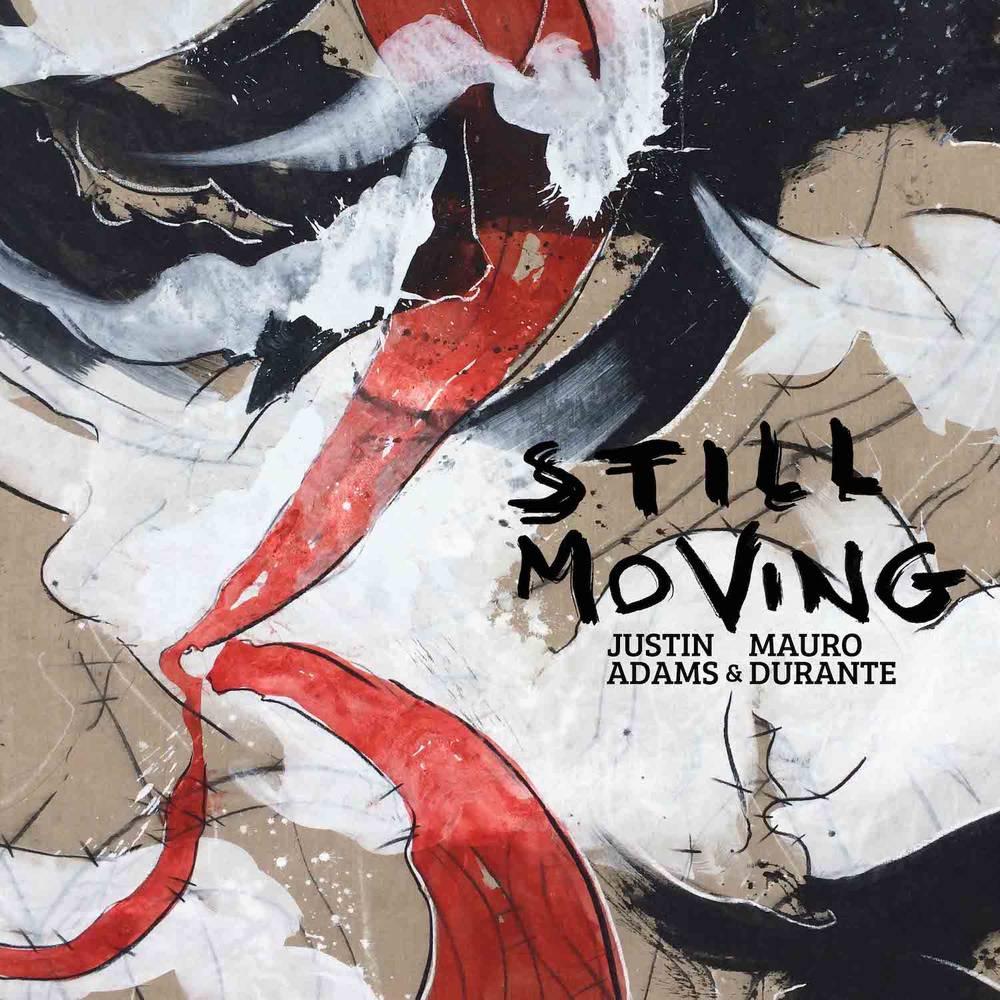 Justin Adams & Mauro Durante - Still Moving [LP]