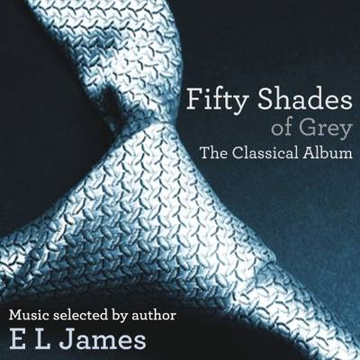 Fifty Shades Of Grey - Fifty Shades Of Grey: The Classical Album
