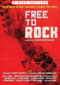 - Free To Rock: How Rock & Roll Brought Down Wall