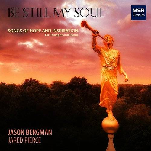 Be Still My Soul: Songs Of Hope & Inspiration