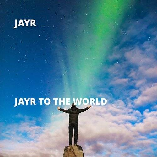 Jayr To The World - EP