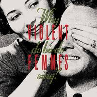 Violent Femmes - Why Do Birds Sing?: Deluxe Edition [2CD]