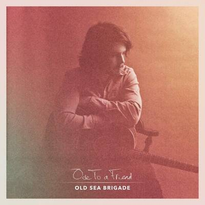 Old Sea Brigade - Ode To A Friend [LP]