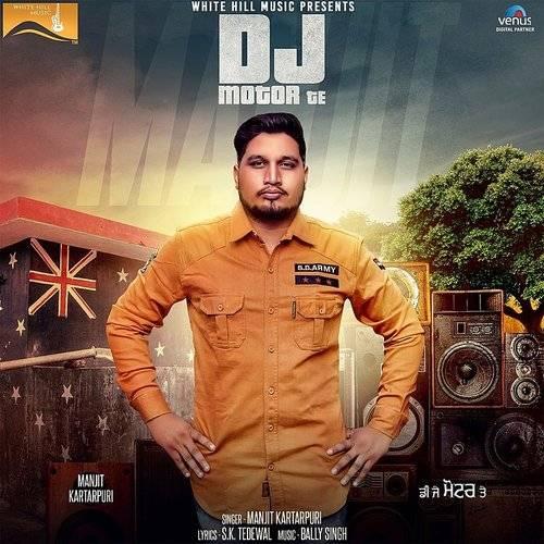 Manjit Kartarpuri - Dj Motor Te | Gallery of Sound - Independent