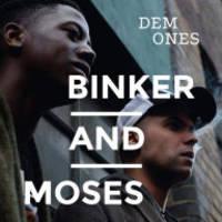Binker And Moses - Dem Ones
