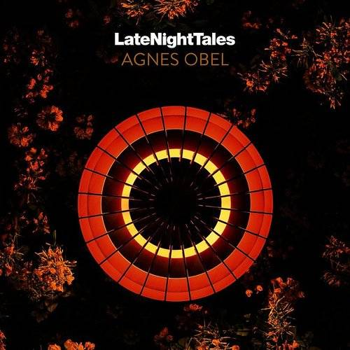 Late Night Tales: Agnes Obel
