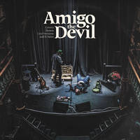 Amigo the Devil - Cover, Demos, Live Versions, B-Sides [RSD Drops 2021]
