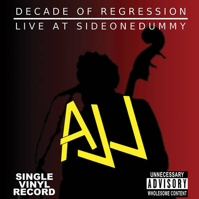 AJJ - Decade of Regression: Live At SideOneDummy