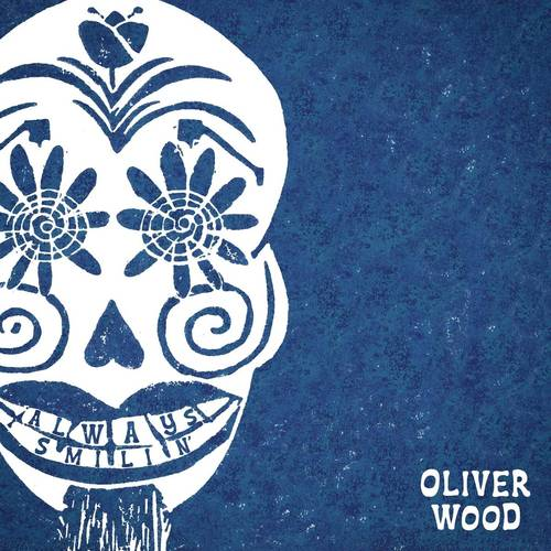 Oliver Wood - Always Smilin' [Indie Exclusive Limited Edition Clear LP]