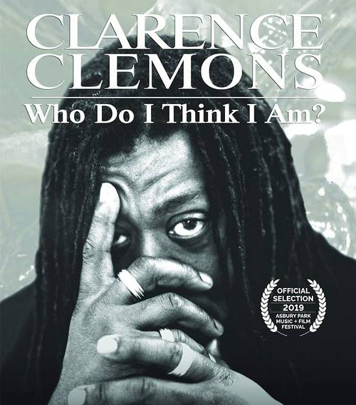 Clarence Clemons : Who Do I Think I Am? [Blu-ray/DVD]