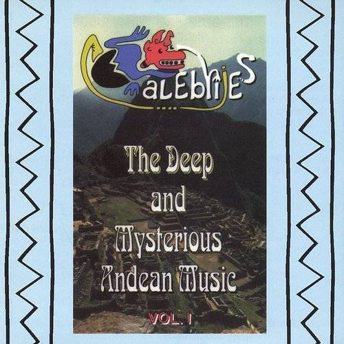 The Deep And Mysterious Andean Music, Vol.1