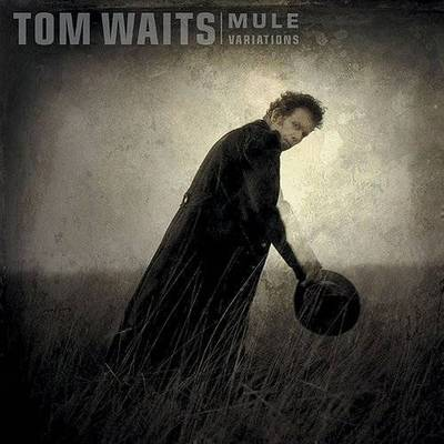 Tom Waits - Mule Variations: Remastered