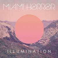 Miami Horror - Illumination [LP]