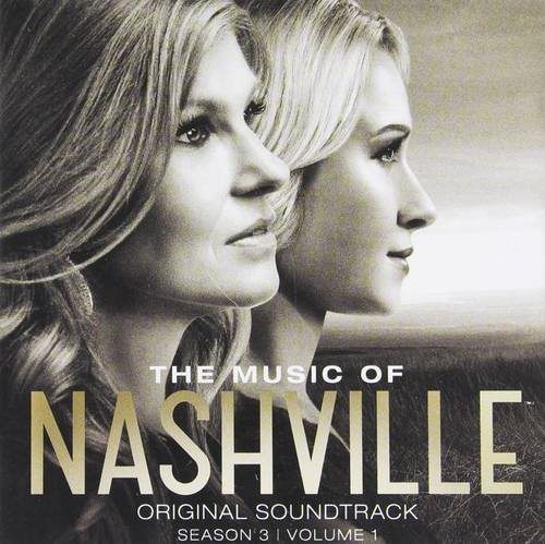 The Music Of Nashville Original Soundtrack Season 3 Volume 1 [Import Soundtrack]