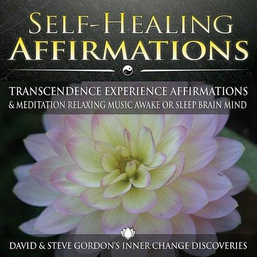 Self-Healing Affirmations: Transcendence Experience Affirmations & Meditation Relaxing Music Awake Or Sleep Brain Mind