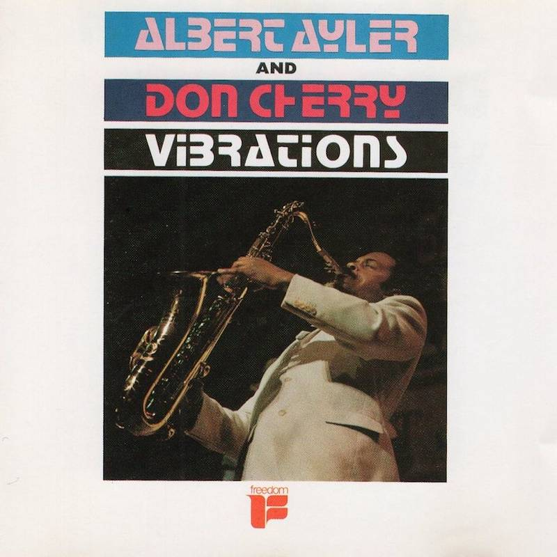 Albert Ayler & Don Cherry Vibrations