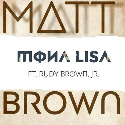 Mona Lisa (Feat. Rudy Brown, Jr.)