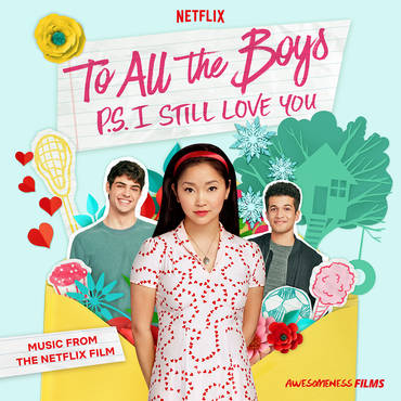 To All The Boys: P.S. I Still Love You (Music From The Netflix Film)