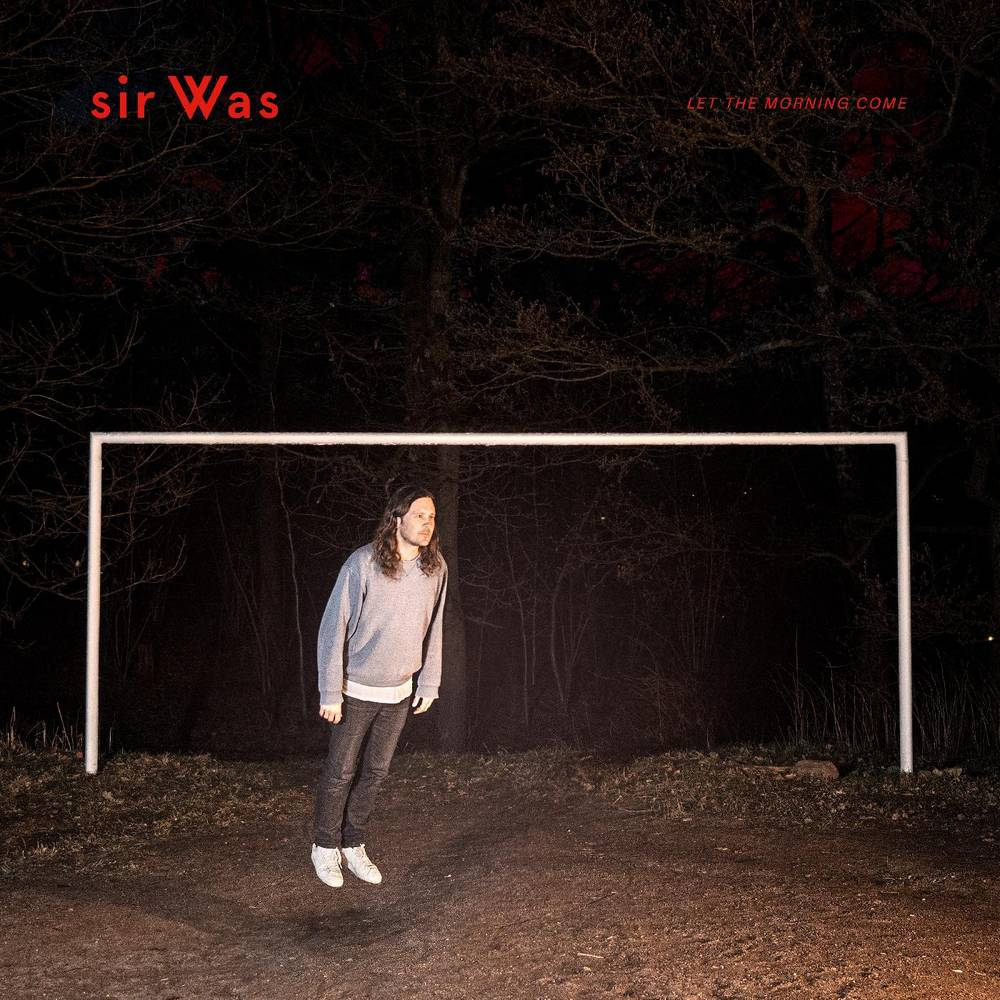sir Was - Let The Morning Come [LP]