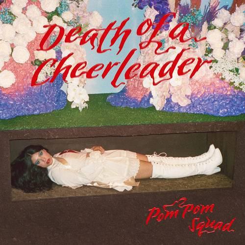 Pom Pom Squad - Death Of A Cheerleader