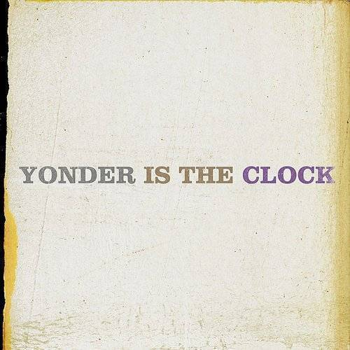 Yonder Is The Clock