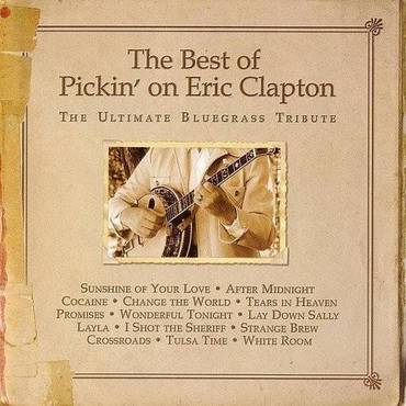 Best Of Pickin On Eric Clapton: Ultimate Bluegrass
