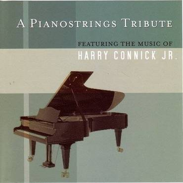 A Pianostrings Tribute Featuring the Music of Harry Connic