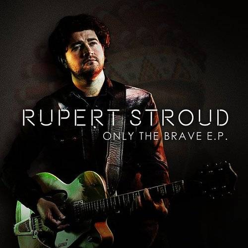 Rupert Stroud - Only The Brave | Down In The Valley - Music