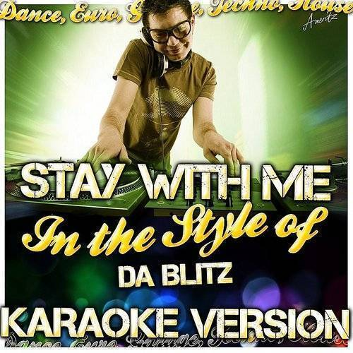 Ameritz - Stay With Me (In The Style Of Da Blitz) [Karaoke