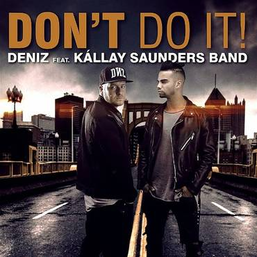 Don't Do It (Feat. Kállay Saunders Band)
