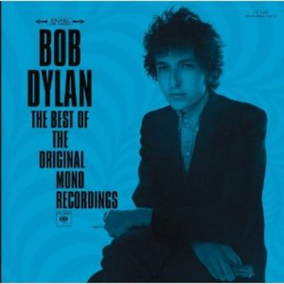 Bob Dylan - Best Of The Original Mono Recordings