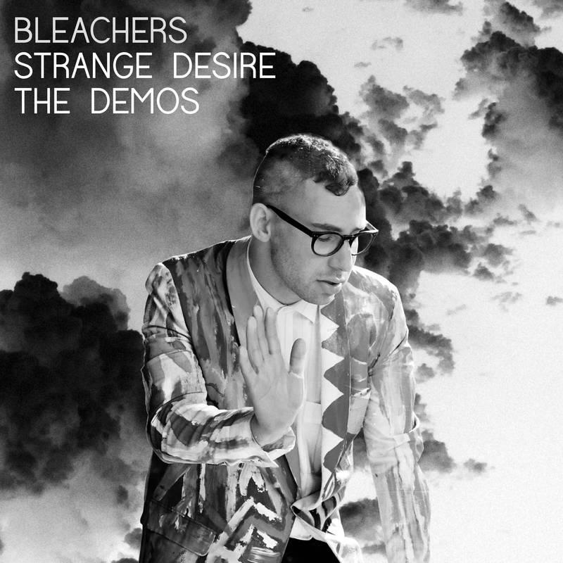 Bleachers Strange Desire (The Demos)